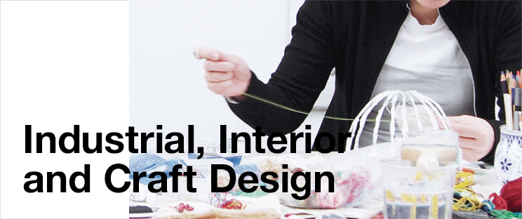 Industrial, Interior and Craft Design