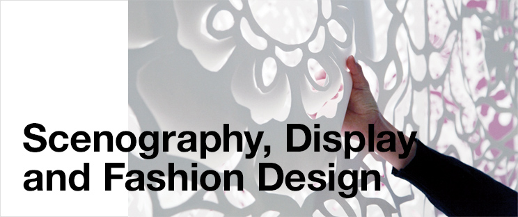 Scenography, Display and Fashion Design