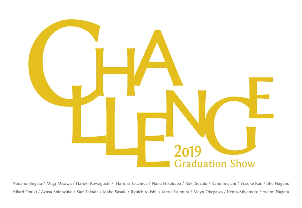 CHALLENGE -Graduation Show-